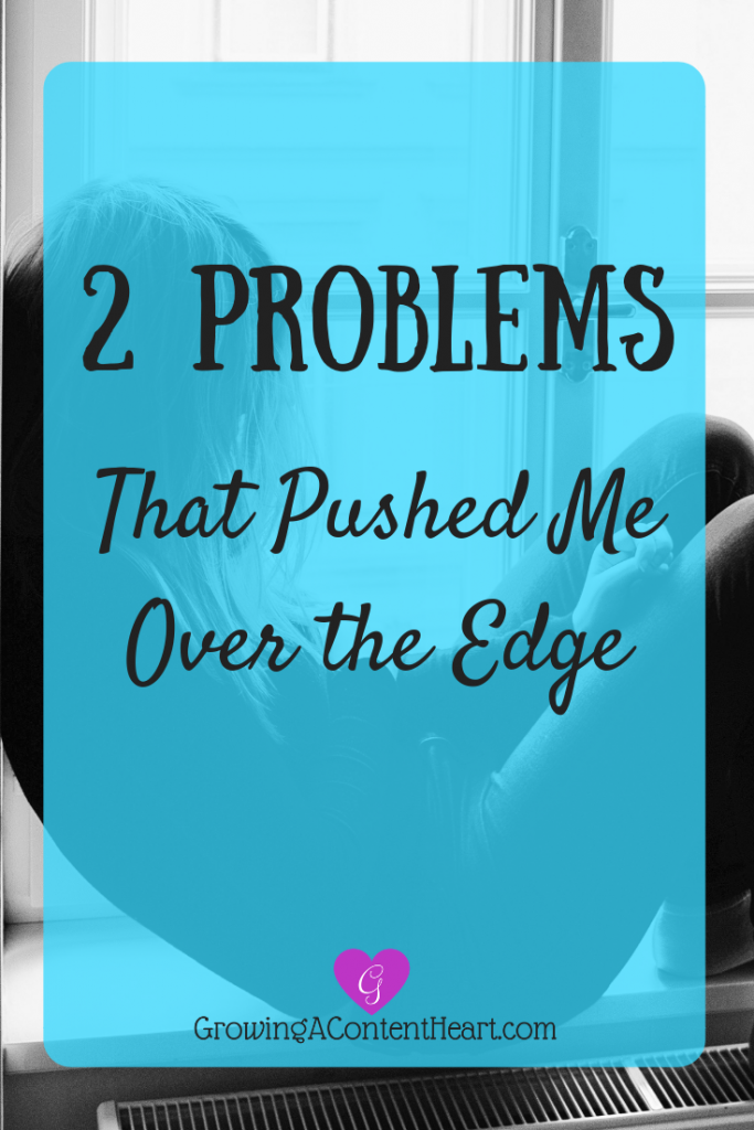 2 Problems That Pushed Me Over the Edge