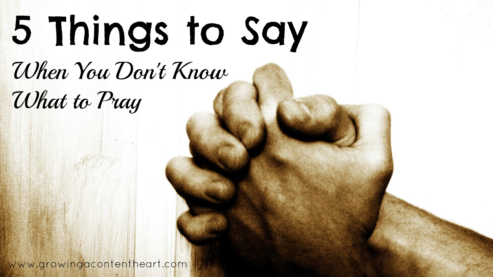 5 Things to Say When You Don't Know What to Pray