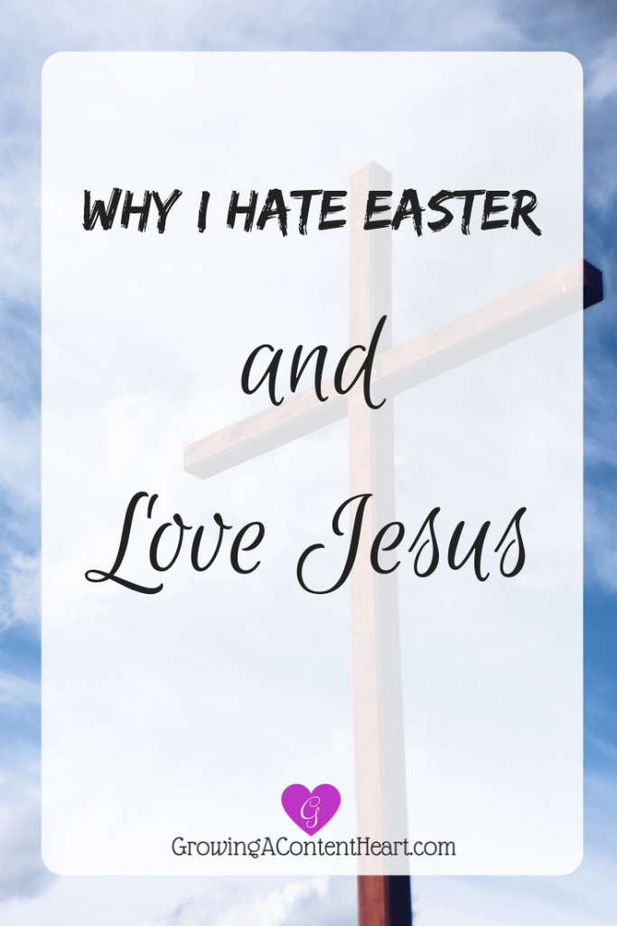 Why I Hate Easter and Love Jesus