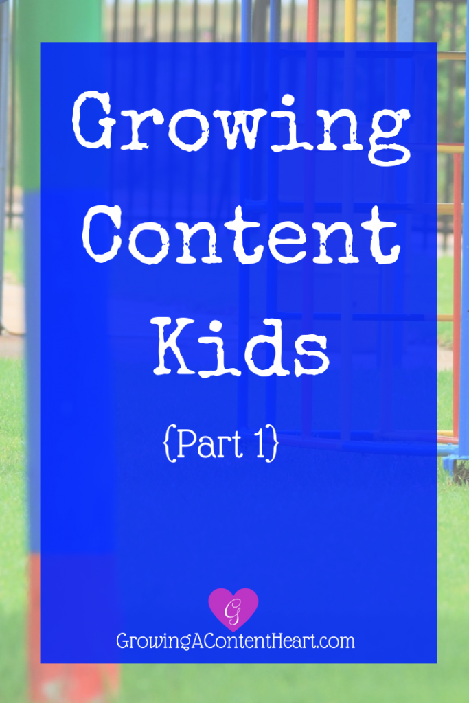 Growing Content Kids {Part 1} - Growing a Content Heart