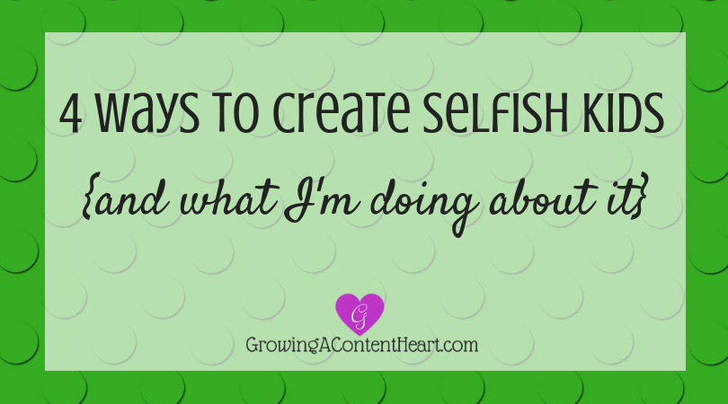 4 Ways to Create Selfish Kids