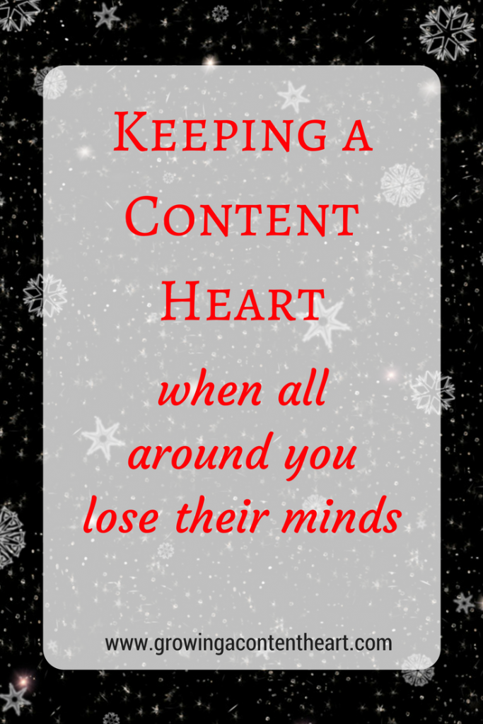 Keeping a Content Heart when all around you lose their minds