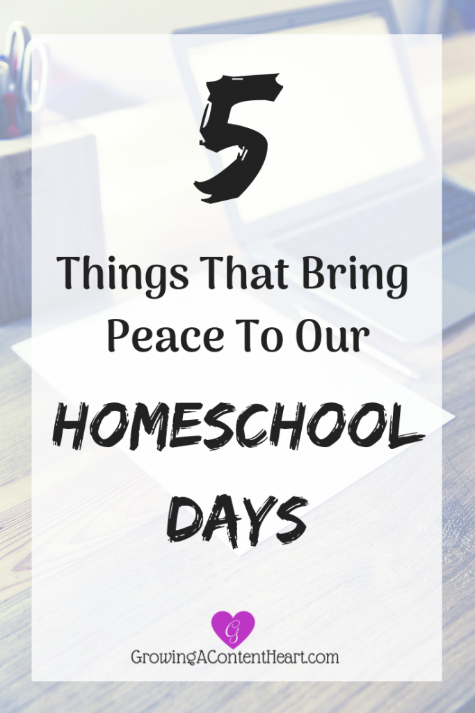 5 Things That Bring Peace Homeschool Days - Growing a Content Heart