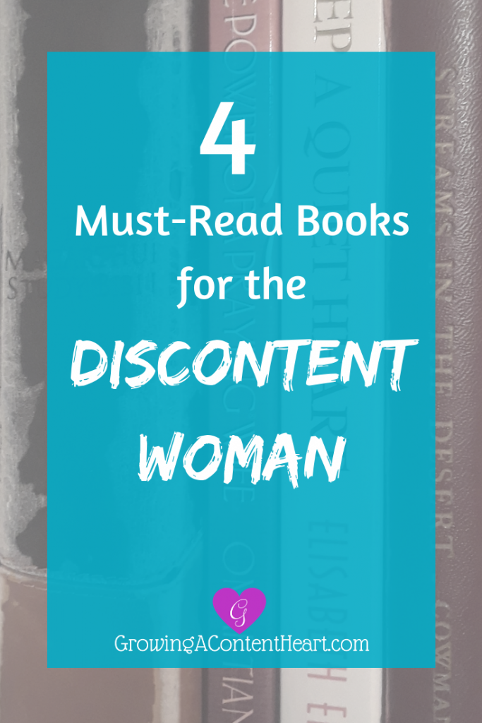4 Must-Read Books Discontent Woman - Growing a Content Heart