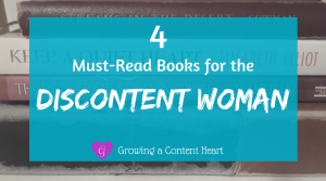 4 Books Discontent Woman - Growing a Content Heart