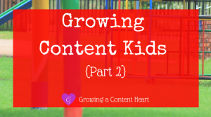Growing Content Kids {Part 2} - Growing a Content Heart