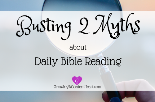 Busting 2 Myths about Daily Bible Reading | Growing a Content Heart