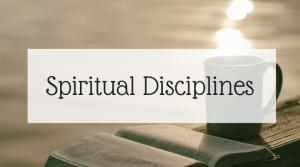Spiritual Disciplines | Growing a Content Heart