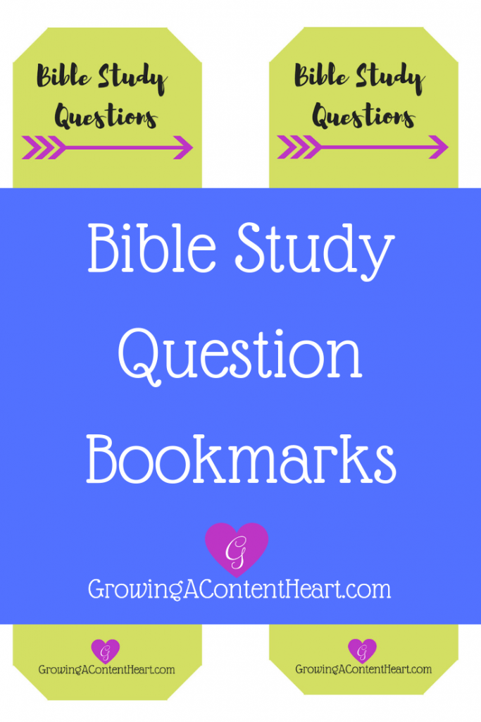 Bible Study Question Bookmarks - Growing a Content Heart
